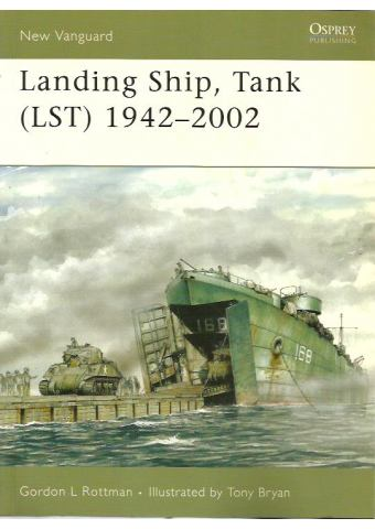 Landing Ship, Tank (LST) 1942–2002, New Vanguard 115, Osprey
