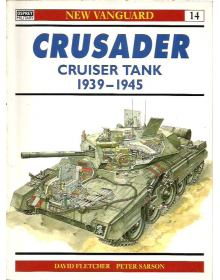 Crusader and Covenanter Cruiser Tanks 1939–45, New Vanguard 14, Osprey