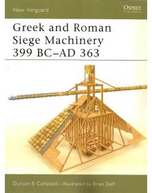 Greek and Roman Siege Machinery 399 BC–AD 363, New Vanguard 78, Osprey