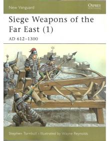 Siege Weapons of the Far East (1), New Vanguard 43, Osprey