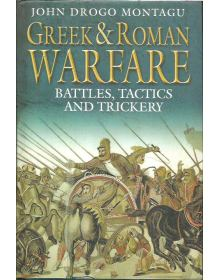 Greek & Roman Warfare, John Drogo Montagu