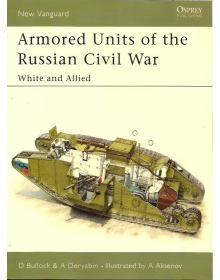 Armored Units of the Russian Civil War, New Vanguard 83, Osprey