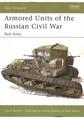 Armored Units of the Russian Civil War, New Vanguard 95, Osprey