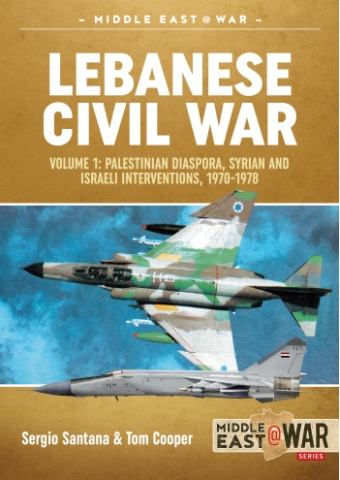 Lebanese Civil War - Volume 1, Middle East@War No 21, Helion