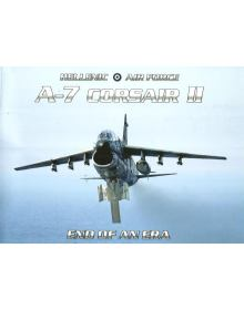 Hellenic Air Force A-7 Corsair II: End of an Era (Softcover Edition)