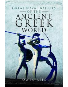 Great Naval Battles of the Ancient Greek World, Owen Rees