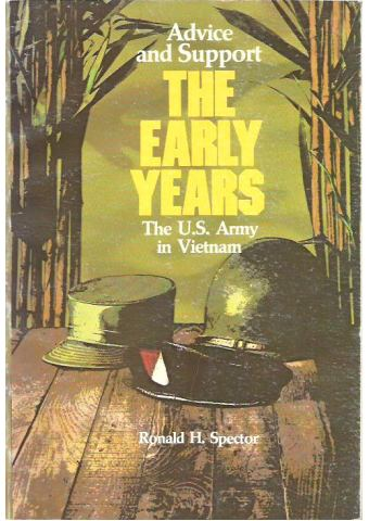The U.S. Army in Vietnam - Advice and Support: The Early Years