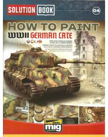 How to Paint WWII German Late, Solution Book 04, AMMO