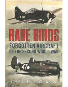 Rare Birds: Forgotten Aircraft of the Second World War