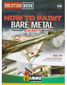 How to Paint Bare Metal Aircraft, Solution Book 08, AMMO
