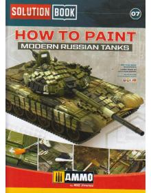 How to Paint Modern Russian Tanks, Solution Book 07, AMMO