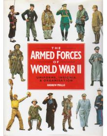 The Armed Forces of World War II: Uniforms, Insignia & Organisation