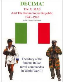 Decima! The X.MAS & The Italian Social Republic, 1943-1945