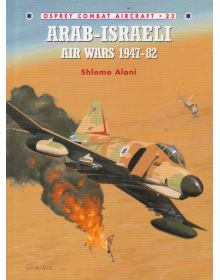 Arab-Israeli Air Wars 1947-82, Combat Aircraft 23, Osprey