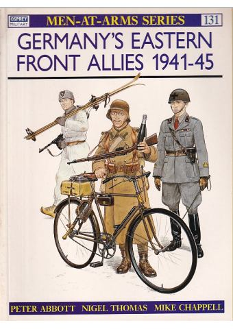Germany's Eastern Front Allies 1941-45, Men at Arms No 131, Osprey