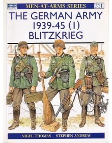 The German Army 1939-45 (1): Blitzkrieg, Men at Arms No 311, Osprey
