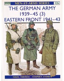 The German Army 1939-45 (3): Eastern Front 1941-43, Men at Arms No 326, Osprey