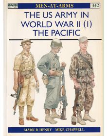 The US Army in World War II (1): The Pacific, Men at Arms No 342, Osprey