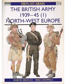 The British Army 1939-45 (1): North-West Europe, Men at Arms No 354, Osprey