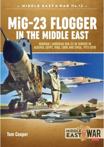 MiG-23 Flogger in the Middle East, Middle East@War No 12, Helion