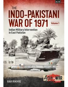 The Indo-Pakistani War of 1971 - Volume 1, Asia@War No 18, Helion