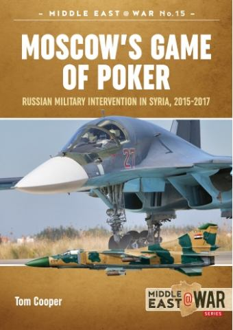 Moscow's Game of Poker, Middle East@War No 15, Helion