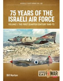 75 Years of the Israeli Air Force - Volume 1, Middle East@War No 28, Helion