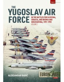 The Yugoslav Air Force - Volume 1, Europe@War No 5, Helion