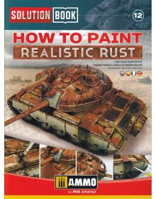 How to Paint Realistic Rust, Solution Book 12, AMMO