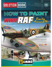 How to Paint WWII RAF Early Aircraft, Solution Book 10, AMMO