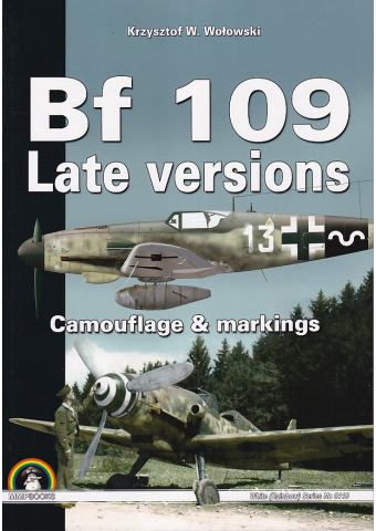 Bf 109 Late Versions - Camouflage & Markings, MMP Books