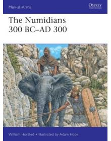 The Numidians 300 BC-AD 300, Men at Arms 537, Osprey
