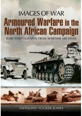Armoured Warfare in the North African Campaign (Images of War)