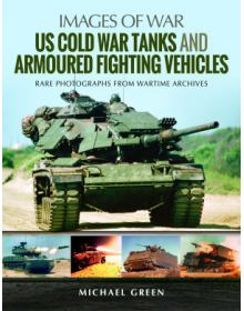 US Cold War Tanks Armoured Fighting Vehicles (Images of War)