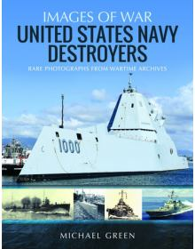 United States Navy Destroyers (Images of War)