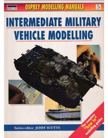 Intermediate Military Vehicle Modelling, Osprey Modelling Manuals No 5