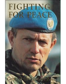 Fighting for Peace, General Sir Michael Rose