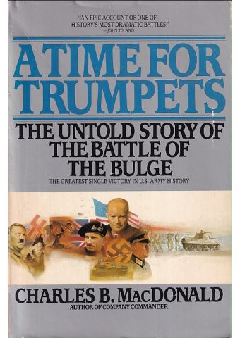 A Time for Trumpets - The Untold Story of the Battle of the Bulge